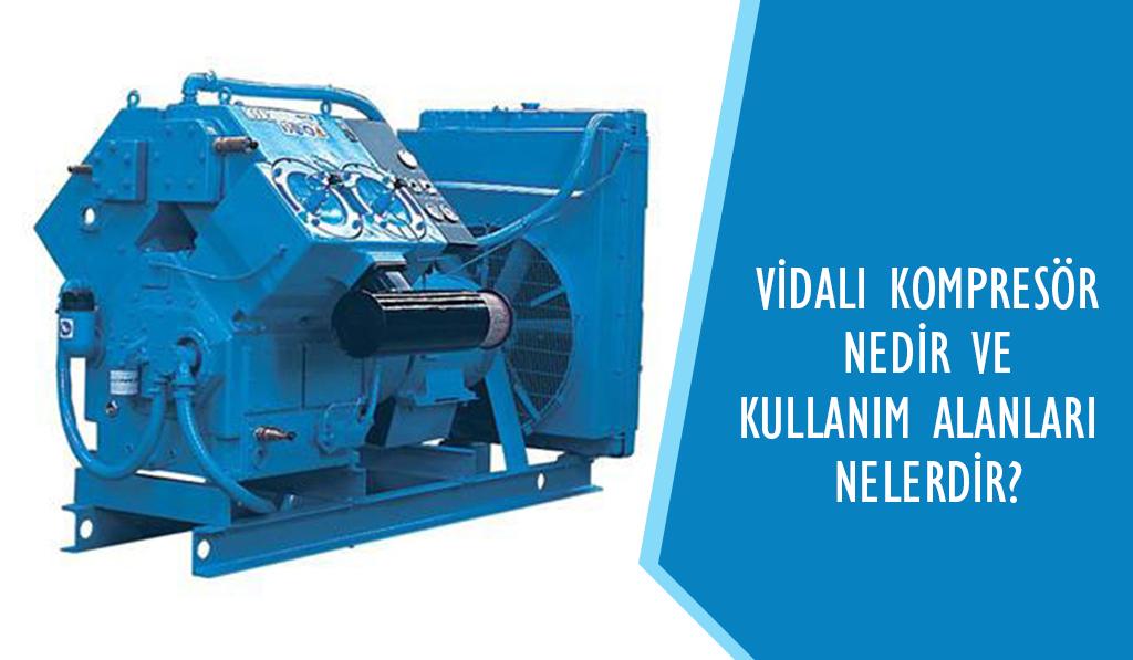 vidali kompresor nedir nerelerde kullanılır